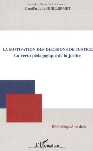 La motivation des décisions de justice : La vertu pédagogique de la justice