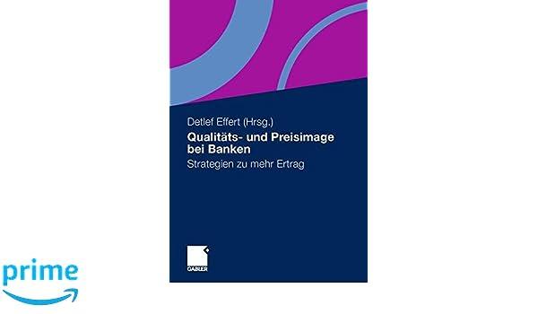 qualitats und preisimage bei banken strategien zu mehr ertrag german edition