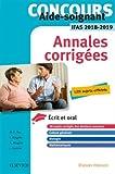 Concours Aide-soignant - Annales corrigées - IFAS 2018/2019: Ecrit et Oral...