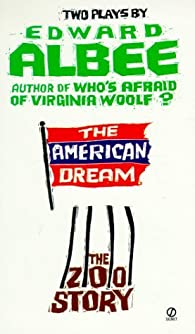 The American Dream and the Zoo Story par Edward Albee