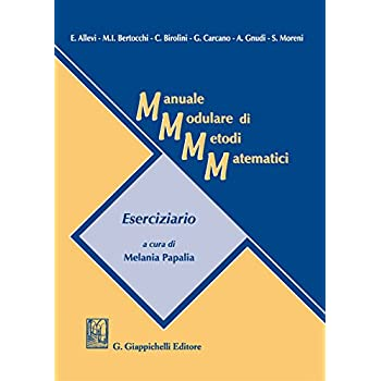 Manuale Modulare Di Metodi Matematici. Eserciziario