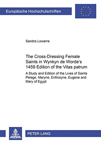 The Cross-Dressing Female Saints in Wynkyn de Worde's 1495 Edition of the «Vitas Patrum»: A Study and Edition of the Lives of Saints Pelage, Maryne, ... et littérature anglo-saxonnes, Band 14) (Farm-mädchen-kleidung)