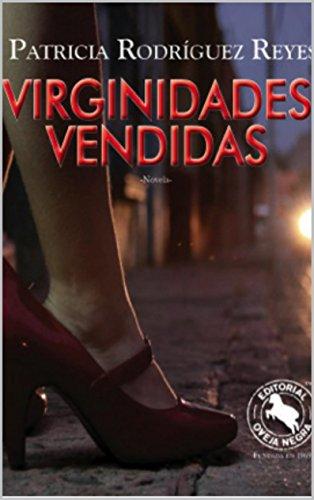 VIRGINIDADES VENDIDAS por PATRICIA RODRIGUEZ REYES