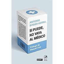 Si puede no vaya al médico: Las advertencias de un médico sobre la dramática medicalización de nuestra hipocondríaca sociedad