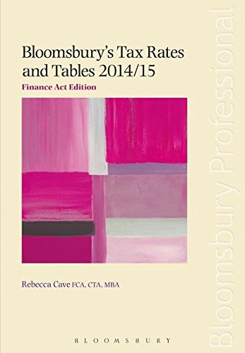 Bloomsbury's Tax Rates and Tables 2014/ 15: Finance Act Edition (Taxation-finance Act 2014)