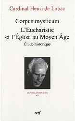 Corpus mysticum : L'eucharistie et l'Eglise au Moyen Age