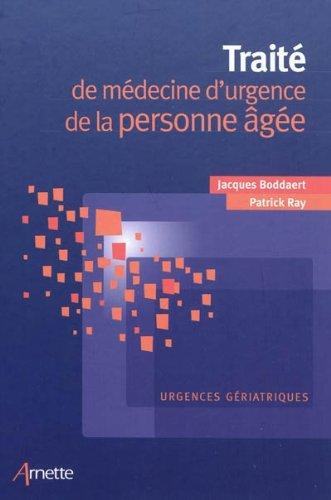 Traité de médecine d'urgence de la personne âgée: Urgences gériatriques.