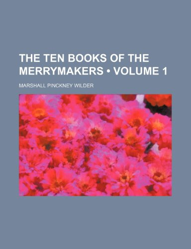The Ten Books of the Merrymakers (Volume 1)