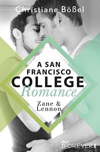 Zane & Lennon – A San Francisco College Romance (College-WG-Reihe 3) von [Bößel, Christiane]