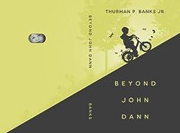 Beyond John Dann by [Banks Jr., Thurman P.]