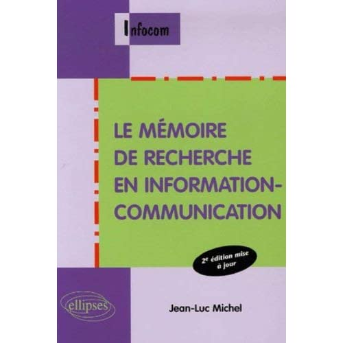 Le mémoire de recherche en information-communication by Jean-Luc Michel(2006-10-05)