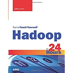 Sams Teach Yourself Hadoop in 24 Hours (Sams Teach Yourself in 24 Hours)