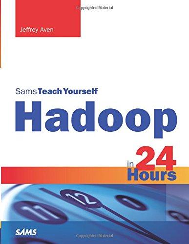 Sams Teach Yourself Hadoop in 24 Hours (Sams Teach Yourself in 24 Hours)