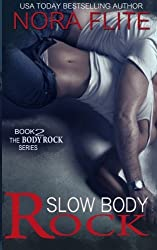 Slow Body Rock (Rockstar Romance) (The Body Rock Series Book 2) by Nora Flite (2014-02-07)