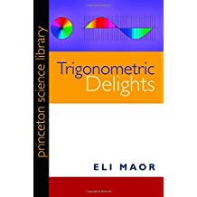 Trigonometric Delights (Princeton Science Library (Paperback))