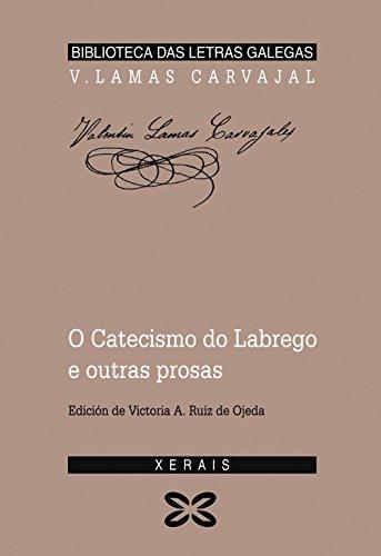O catecismo do labrego e outras prosas (Edición Literaria - Biblioteca Das Letras Galegas) por Valentín Lamas Carvajal