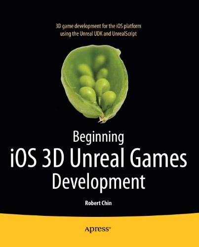 Beginning iOS 3D Unreal Games Development (Ios 3d Spiel Programmierung)