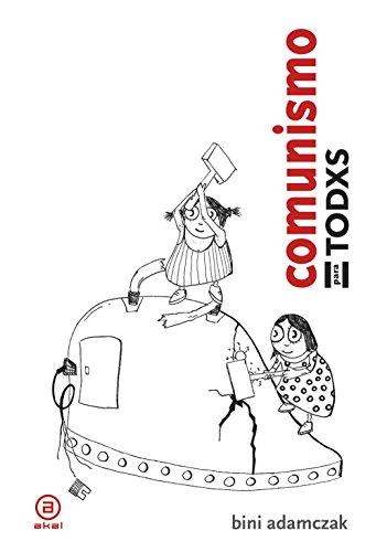 Comunismo para todxs.  Breve historia de cómo, al final, cambiarán las cosas (Anverso) por Bini Adamczak