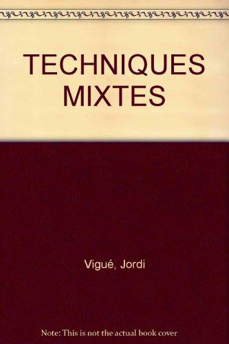 TECHNIQUES MIXTES par Jordi Vigué