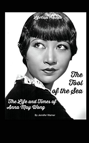 the-tool-of-the-sea-the-life-and-times-of-anna-may-wong