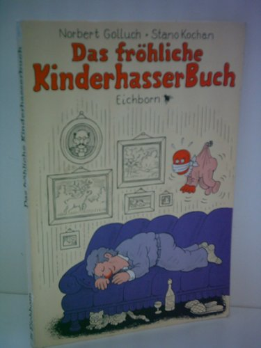 Norbert Golluch: Das fröhliche Kinderhasser Buch - Verlag: Eichborn [Auflage: 3. Auflage]