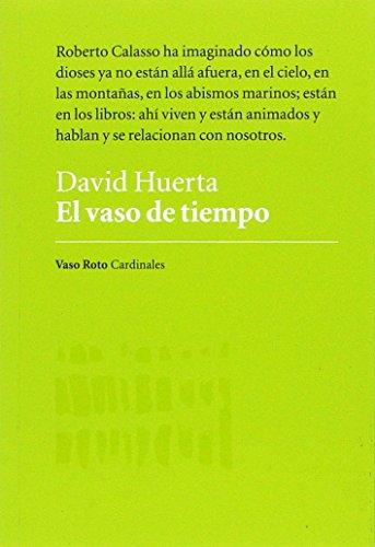 El vaso de tiempo (Cardinales) por David Huerta Bravo