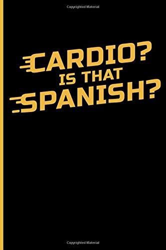 Cardio? Is That Spanish?: Exercise Journal Notebook por Eve Emelia