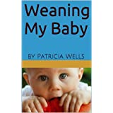 Weaning My Baby (English Edition)