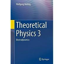 Theoretical Physics 3: Electrodynamics