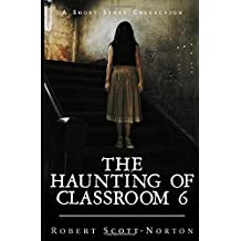 The Haunting of Classroom 6 (Dark Corners Short Stories)