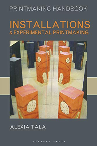 Installations and Experimental Printmaking (Printmaking Handbooks)