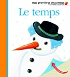 Mes Premieres Decouvertes: Le Temps