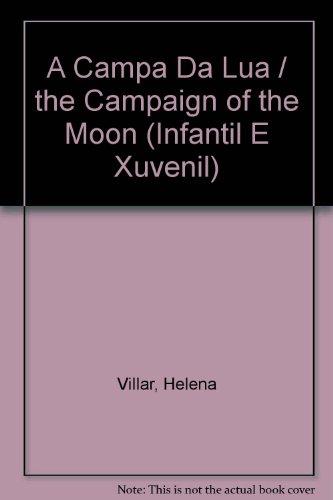 A Campa Da Lua / the Campaign of the Moon (Infantil E Xuvenil)