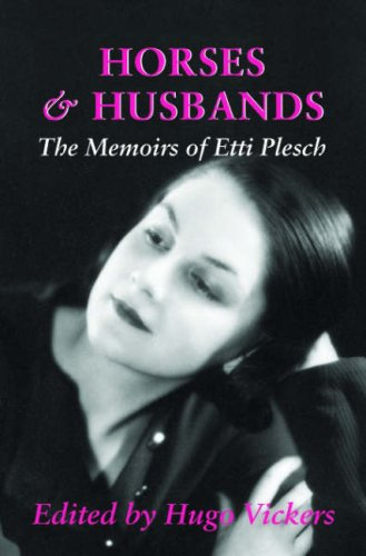 Horses and Husbands: The Memoirs of Etti Plesch