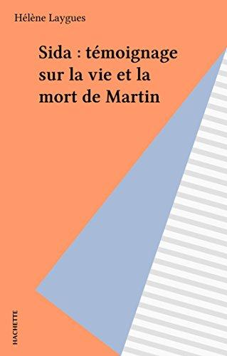 Sida : témoignage sur la vie et la mort de Martin