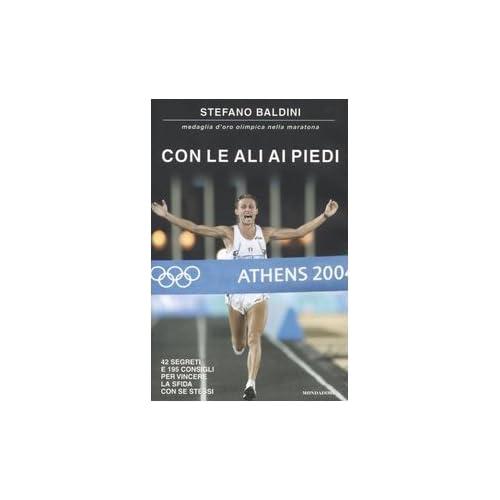 Con Le Ali Ai Piedi. 42 Segreti E 195 Consigli Per Vincere La Sfida Con Se Stessi