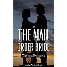 Mail Order Bride Romance: Western Romance - Historical Bondageromance Westerns and Prairie Love Stories (English Edition)