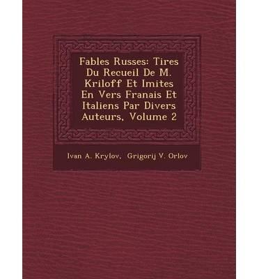 fables-russes-tir-es-du-recueil-de-m-kriloff-et-imit-es-en-vers-fran-ais-et-italiens-par-divers-auteurs-volume-2-paperback-french-common