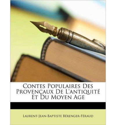 Contes Populaires Des Provenaux de L'Antiquit Et Du Moyen Age (Paperback)(French) - Common