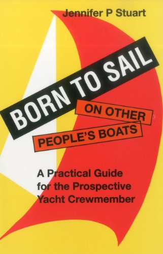 Born to Sail-On Other People's Boats: Practical Guide for the Prospective Yacht Crewmember (Seafarer Books) por Jennifer P. Stuart