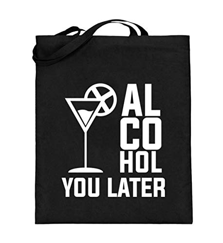 Alcohol You Later See You Later ...