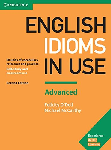 English idioms in Use Advanced 2nd Edition: Book with answers (Idiom Für Kinder)