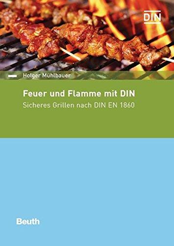 411uJ 6yM2L - Feuer und Flamme mit DIN: Sicheres Grillen nach DIN EN 1860 (Beuth kompakt)