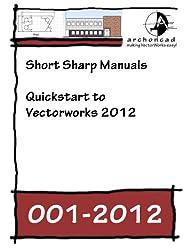 001-2012 Quickstart to Vectorworks 2012 (Short Sharp Manuals) (English Edition)