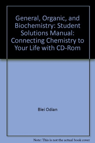 general-organic-and-biochemistry-student-solutions-manual-connecting-chemistry-to-your-life-with-cd-