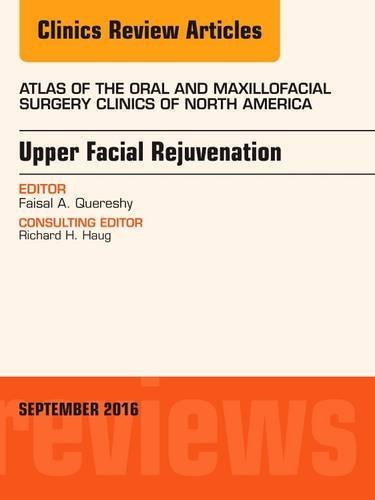 upper-facial-rejuvenation-an-issue-of-atlas-of-the-oral-and-maxillofacial-surgery-clinics-of-north-a