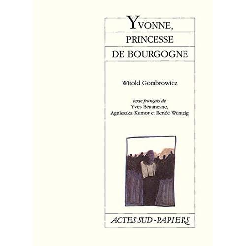 Yvonne, princesse de Bourgogne : [Brest, Quartz-Théâtre, 4 novembre 1998]