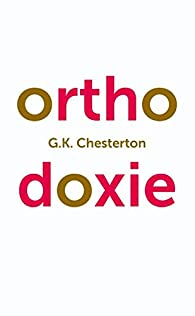 Orthodoxie par Gilbert Keith Chesterton