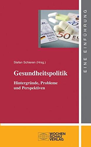 Gesundheitspolitik: Hintergründe, Probleme und Perspektiven (uni studien politik)