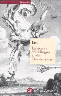 La ricerca della lingua perfetta nella cultura europea (Economica Laterza) por Umberto Eco